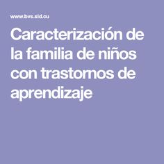 Caracterización de la familia de niños con trastornos de aprendizaje