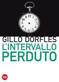 """L' intervallo perduto"" di Gillo Dorfles  http://www.amazon.it/L-intervallo-perduto-Skira-paperbacks-ebook/dp/B00LSIHQU0/ref=sr_1_1_bnp_1_kin?ie=UTF8&qid=1405500363&sr=8-1&keywords=intervallo+perduto"