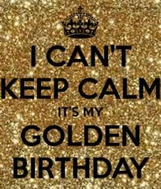 I CAN'T KEEP CALM IT'S MY GOLDEN BIRTHDAY Poster ...