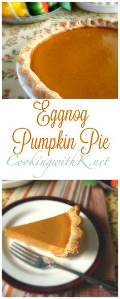 Eggnog Pumpkin Pie, a perfect combination of two flavors that join us for the…