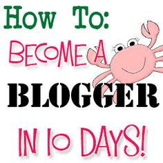 How to become a blogger in 10 days!