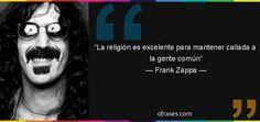 Frank Zappa: La religión es excelente para mantener callada a la gente común