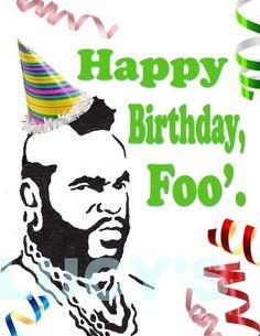 Mr. T Birthday Card Happy Birthday Foo' funny by LucysArtEmporium