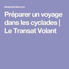 Préparer un voyage dans les cyclades   Le Transat Volant