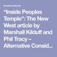"""""""Inside Peoples Temple"""": The New West article by Marshall Kilduff and Phil Tracy – Alternative Considerations of Jonestown & Peoples Temple San Francisco Tours, New West, Consideration, Temple, Alternative, Articles, Reading, News, Temples"""