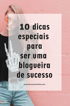 Confira 10 Dicas especiais para ser uma blogueira de sucesso e crescer como digital influencer. Blogueiras iniciantes, blog de sucesso, blogueiras, digital influencer, blog fashion, marketing digital, dicas para blogueiras. #dicasparablogueiras #blogueira #blog #marketingdigital #digitalinfluencer #blogueiras #blogdesucesso #blogueiraexpert