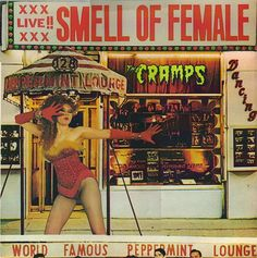 The Cramps. Smell of Female. 1983.