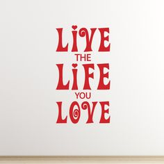 Live the life you love wall decal