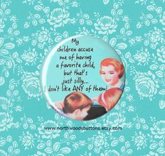 1950s Sarcastic Retro Mom Wife Children Pin by NorthwoodsButtons