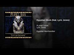 PLANETASIA Egyptian Musk (feat. Lyric Jones)