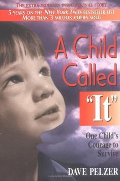 "A Child Called ""It"": One Child's Courage to Survive by Dave Pelzer, http://www.amazon.com/dp/1558743669/ref=cm_sw_r_pi_dp_feuSpb0S01XX8"