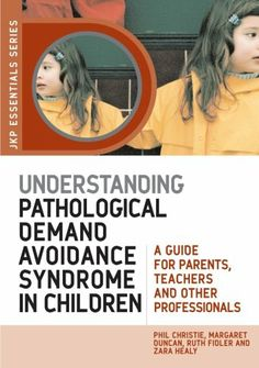 Get Book Understanding Pathological Demand Avoidance Syndrome in Children: A Guide for Parents, Teachers and Other Professionals (JKP Essentials) Author Phil Christie, Margaret Duncan, Ruth Fidler and Zara Healy Autism Books, Adhd And Autism, Aspergers Autism, Got Books, Books To Read, Pathological Demand Avoidance, Autism Spectrum Disorder, Parents As Teachers