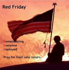 Wear red on Fridays in support of our troops