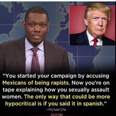 Funniest Memes Reacting to Trump's Groping Scandal: Trump Hypocrisy Caricatures, Michael Che, Good Jokes, Before Us, Funny Memes, Funniest Memes, Funny Quotes, Hilarious, Jokes Quotes