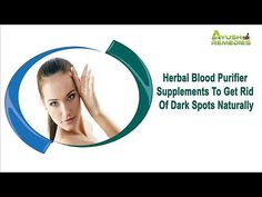 You can find more about herbal blood purifier supplements at  http://www.ayushremedies.com/herbal-blood-purifier-pills.htm Dear friend, in this video we are going to discuss about the herbal blood purifier supplements. Glisten Plus capsule is one of the herbal blood purifier supplements to get rid of dark spots. If you liked this video, then please subscribe to our YouTube Channel to get updates of other useful health video tutorials.