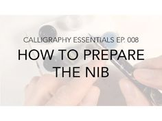 How to prepare a nib, Calligraphy Essentials Ep. 008 | Lettering & Calligraphy - Julia Bausenhardt
