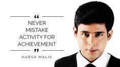 Never mistake activity for achievement.