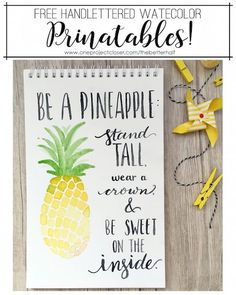 I love this pineapple quote! Free Watercolor Printable: Be A Pineapple. I am definitely hanging this on my wall!