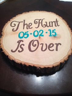 Hand painted The Hunt is over photo prop or wedding decoration  on Etsy, $29.00