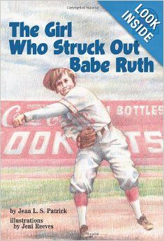 The Girl Who Struck Out Babe Ruth (On My Own History): Jean L. S. Patrick: 9781575054551: Amazon.com: Books