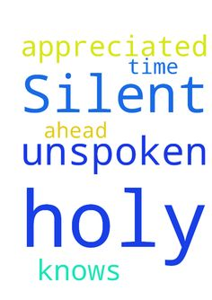 Silent Unspoken Request . HOLY FATHER knows. I appreciated - Silent Unspoken Request . HOLY FATHER knows. I appreciated . Thank you. ahead of time and Thank you for praying for me.  Posted at: https://prayerrequest.com/t/zbB #pray #prayer #request #prayerrequest