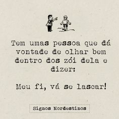 Oh se tem. Funny Quotes, Funny Memes, Magic Words, Some Quotes, Sentences, Texts, Wisdom, Positivity, Lettering