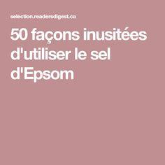 50 façons inusitées d'utiliser le sel d'Epsom
