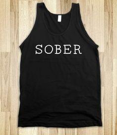 SOBER- Haha need this