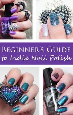 The Beginner's Guide to Indie Nail Polish. Phyrra shares the top 9 brands to get you started on eye catching, unique manis!