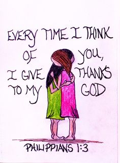 """Every time I think of you, I give thanks to my God."""" Philippians 1:3 (Scripture Doodle of encouragement)"""
