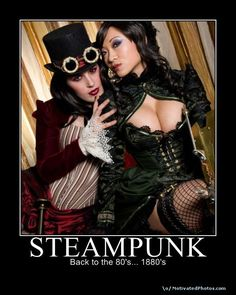 Steampunk - Back to the 80's... 1880's