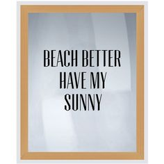 PTM Images Beach Better Have My Sunny Silk Screen Wood Framed Wall Art ($30) ❤ liked on Polyvore featuring home, home decor, wall art, wood, inspirational framed wall art, motivational wall art, beach scene wall art, beach wall art and inspirational home decor