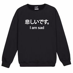 I Am Sad Sweater Top Sweatshirt Womens Kawaii Japanese Cute >>> Click for Special Deals #JapaneseKawaii