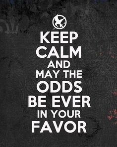 May the odds be ever in your in favor