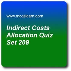 Indirect Costs Allocation Quiz - MCQs Questions and Answers - Online Cost Accounting Quiz 209 Accounting Exam, Learn Accounting, Accounting Course, Quiz With Answers, Trivia Questions And Answers, Question And Answer, This Or That Questions, Online Trivia