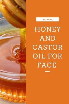Honey and Castor Oil