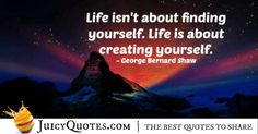 Here are great life quotes and sayings. Everyone strives to have a good and happy life, to have great success and health. Use the knowledge from these quotes about life to improve your life today. Create Yourself, Improve Yourself, Best Quotes, Life Quotes, George Bernard Shaw, Great Life, Life Pictures, Better Life, Picture Quotes