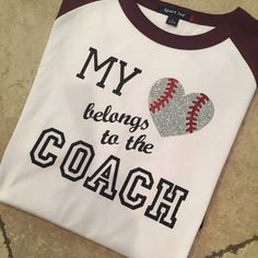 My Heart Belongs To Coach Baseball Coach Wife Daughter Tee baseball quotes Football Coach Wife, Baseball Coach Gifts, Baseball Dugout, Softball Coach, Softball Mom, Nationals Baseball, Baseball Live, Baseball Uniforms, Baseball Party