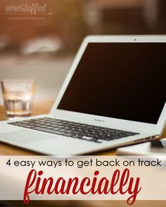 4 Easy Ways to Get Back on Track Financially--pay off debt and find freedom in 2015!