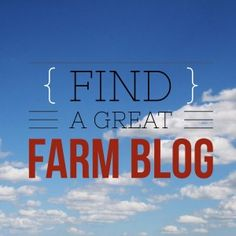 Farm Blogs That Post Regularly -- A Thorough List