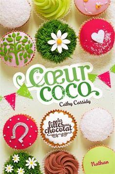 Amazon.fr - 4. Les filles au chocolat : Coeur coco - Cathy Cassidy, Anne Guitton - Livres