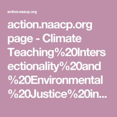 action.naacp.org page - Climate Teaching%20Intersectionality%20and%20Environmental%20Justice%20in%20Our%20Classrooms%20FINAL.pdf