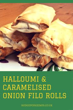 Recipe: Halloumi & Caramelised Onion filo rolls - HodgePodgeDays - New Ideas Pastry Recipes, Light Recipes, Vegetarian Recipes, Cooking Recipes, Healthy Recipes, Chard Recipes, Cooking Ideas, Halloumi, Kitchen
