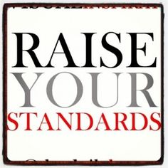 Raise your standards: Step up