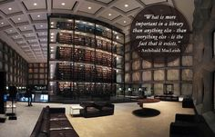 """""""What is more important in a library than anything else - than everything else - is the fact that it exists."""" ~ Archibald MacLeish"""