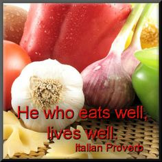 """Quote of the Day: """"Chi mangia bene vive bene."""" He who eats well, lives well. Sign for in the kitchen or dining room? Italian Wife, Italian Girls, Italian Proverbs, Italian Quotes, Italian Language, Learning Italian, Sicily, Eating Well, Food For Thought"""
