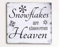 Snowflakes are Kisses From Heaven, 9x10, Handpainted Wood Sign, Wall Art, Home Decor, Shabby Chic, Rustic, Saying, Christmas Decor, Xmas