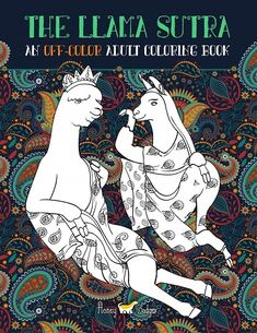 The Llama Sutra. An Off-Colour Adult Colouring Book | Funny gifts for friends who love llamas