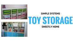 TOY STORAGE   Simple Systems To Manage Kids Toys