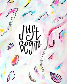 #AbstractAffirmationsDaily 1/366  Just begin.  This is an invocation for anyone who hasnt begun whos stuck in a terrible place between zero and one. Thats how Ze Franks video An Invocation For Beginnings starts (YouTube it highly recommend) and when I embark upon any new project those words always echo boldly in my head. It is possibly the simplest best advice I have ever received or ever will receive: JUST BEGIN.  It will never be perfect. The planning will never fully erase the fear…